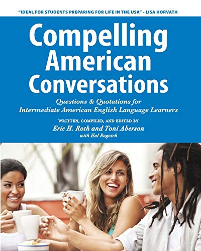 Compelling American Conversations: Questions & Quotations for...