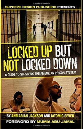 Locked Up but Not Locked Down: A Guide to Surviving the American Prison System by Ahmariah Jackson (2011-07-30)