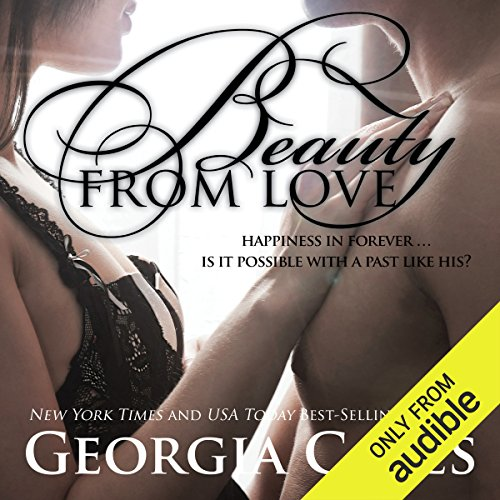 Beauty from Love                   By:                                                                                                                                 Georgia Cates                               Narrated by:                                                                                                                                 Robert Black,                                                                                        Bunny Warren                      Length: 9 hrs and 20 mins     391 ratings     Overall 4.5