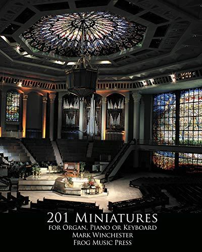 201 Hymn Tune Prelude Miniatures: For Organ, Piano Or Keyboard