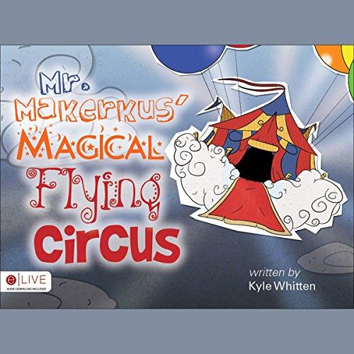 Mr. Makerkus' Magical Flying Circus audiobook cover art