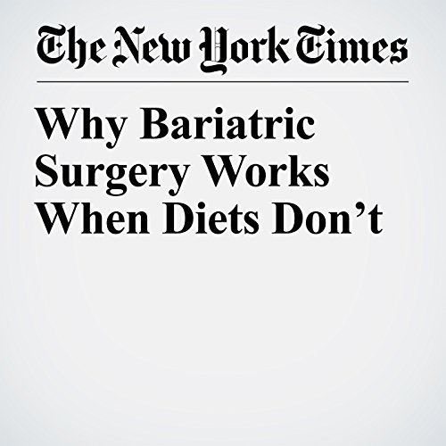 Why Bariatric Surgery Works When Diets Don't copertina