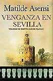 Venganza en Sevilla: Trilogía Martín Ojo de Plata II