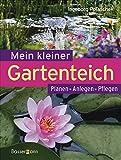 Mein kleiner Gartenteich: Planen, Anlegen, Pflegen - Ingeborg Polaschek