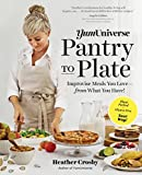 YumUniverse Pantry to Plate: Improvise Meals You Love―from What You Have!―Plant-Packed,...