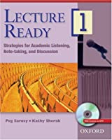 Lecture Ready 1: Strategies for Academic Listening, Note-taking, and Discussion (Lecture Ready Series)