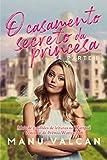 O Casamento Secreto da Princesa - (LIVRO 1)