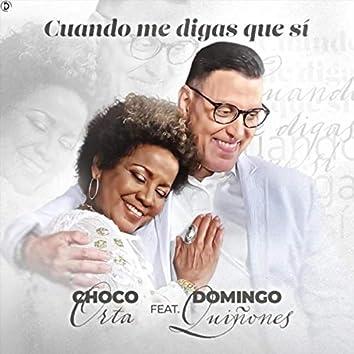 Cuando Me Digas Que Sí (feat. Domingo Quiñones)