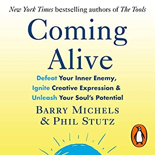 Coming Alive     4 Tools to Defeat Your Inner Enemy, Ignite Creative Expression and Unleash Your Soul's Potential              By:                                                                                                                                 Phil Stutz,                                                                                        Barry Michels                               Narrated by:                                                                                                                                 Barry Michels,                                                                                        Phil Stutz                      Length: 8 hrs and 44 mins     7 ratings     Overall 4.7