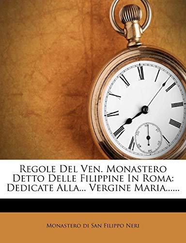 Regole del Ven. Monastero Detto Delle Filippine in Roma: Dedicate Alla... Vergine Maria......