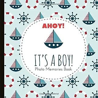 Ahoy It's A Boy Photo Memories Book: Nautical Baby Shower Photo Album Keepsake and Memories Book