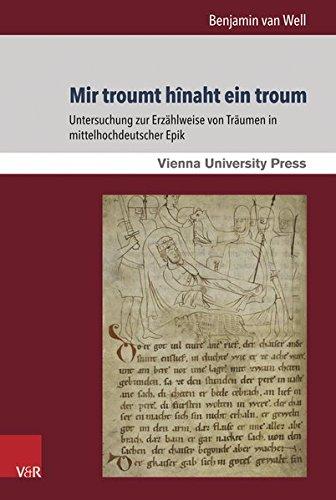 Mir troumt hînaht ein troum: Untersuchung zur Erzählweise von Träumen in mittelhochdeutscher Epik (Schriften der Wiener Germanistik)