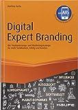 Digital Expert Branding - inkl. Augmented-Reality-App: Die Positionierungs- und Marketingstrategie für mehr Sichtbarkeit, Erfolg und Kunden (Haufe Fachbuch)