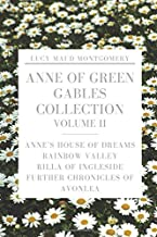 Anne of Green Gables Collection Volume II: Anne's House of Dreams, Rainbow Valley, Rilla of Ingleside, Further Chronicles ...