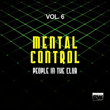 Mental Control, Vol. 6 (People In The Club)