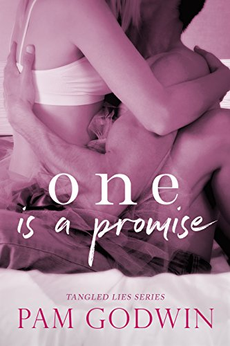 One is a Promise (Tangled Lies Book 1) by [Pam Godwin]