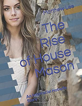 The Rise of House Mason: An Interracial Hotwife Story