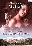 Ein skandalöser Kuss (Historical MyLady 548)