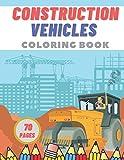 Construction Vehicles Coloring Book: Excavators Diggers Cranes and Big Trucks for Kinds