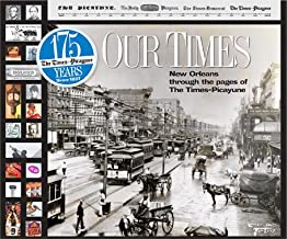 Our Times: New Orleans Through the Pages of The Times Picayune