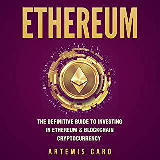 Ethereum: The Definitive Guide to Investing in Ethereum & Blockchain Cryptocurrency cover art