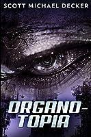Organo-Topia: Large Print Edition
