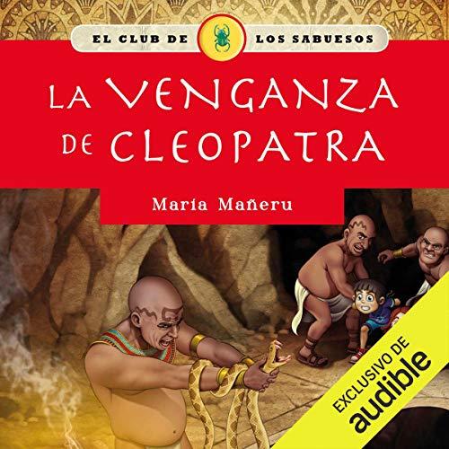 La venganza de Cleopatra [The Revenge of Cleopatra] Audiobook By Maria Mañeru cover art
