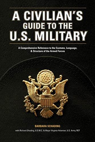 Compare Textbook Prices for A Civilian's Guide to the U.S. Military: A comprehensive reference to the customs, language and structure of the Armed Fo rces  ISBN 9781582974088 by Barbara Schading,Richard Schading