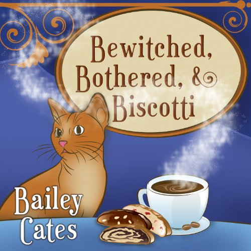 Bewitched, Bothered, and Biscotti audiobook cover art