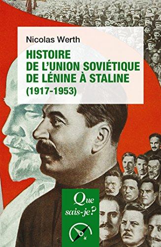 Histoire de l'Union soviétique de Lénine à Staline (1917-1953): « Que sais-je ? » n° 2963
