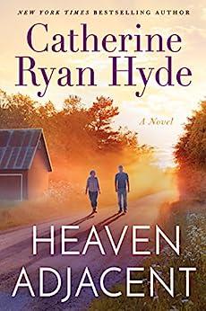 Heaven Adjacent by [Catherine Ryan Hyde]