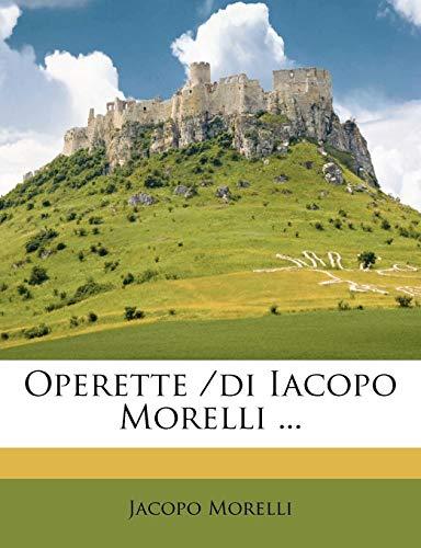 Operette /Di Iacopo Morelli ...