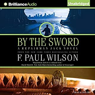 By the Sword     Repairman Jack #12              By:                                                                                                                                 F. Paul Wilson                               Narrated by:                                                                                                                                 Dick Hill                      Length: 12 hrs and 7 mins     244 ratings     Overall 4.2