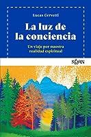 La luz de la conciencia / The Light of the Consciousness