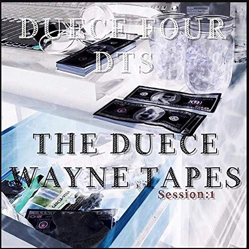 The Duece Wayne Tapes Session 1 [Explicit]