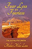 Fear Less vs Fearless: The Journey of a Lifetime (English Edition)