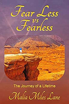 Fear Less vs Fearless: The Journey of a Lifetime by [Malia Miles Lane]