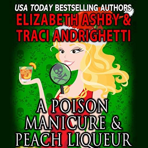 A Poison Manicure & Peach Liqueur: A Danger Cove Hair Salon Mystery  audiobook cover art