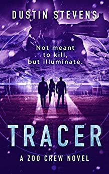 Tracer - A Thriller: A Zoo Crew Novel (Zoo Crew series Book 3) by [Dustin Stevens]
