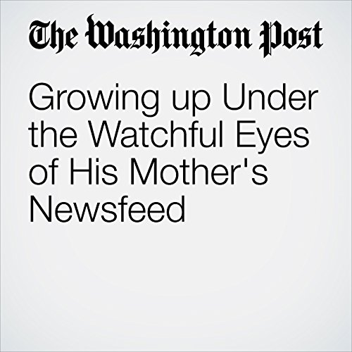 Growing up Under the Watchful Eyes of His Mother's Newsfeed copertina