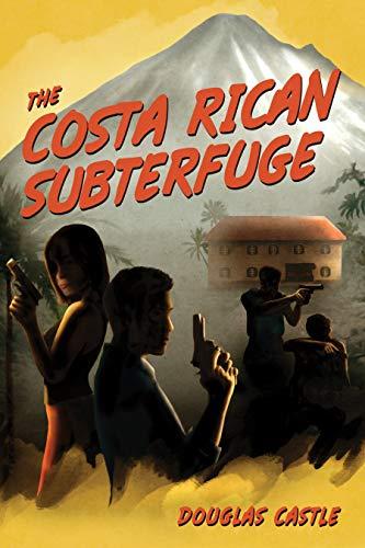 The Costa Rican Subterfuge (Argolis Investigations Book 1)