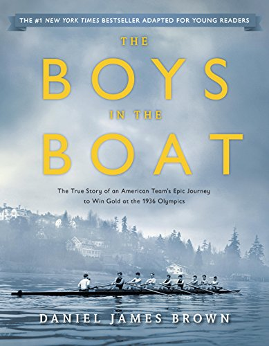 The Boys in the Boat (Young Readers Adaptation): The True Story of an American Team's Epic Journey to Win Gold at the 1936 Olympics (English Edition)
