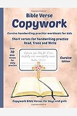Bible Verse Copywork - Cursive handwriting practice workbook for kids - Short verses for handwriting practice, read, trace and write - Copywork Bible Verses for boys and girls - Cursive edition Paperback