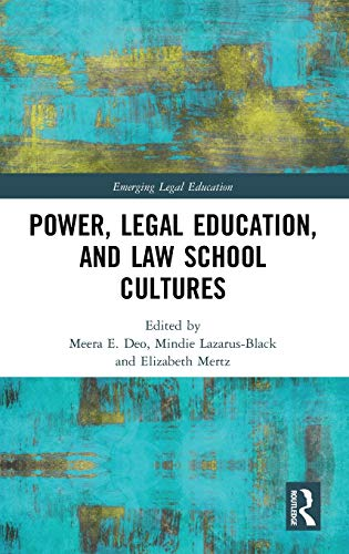 Compare Textbook Prices for Power, Legal Education, and Law School Cultures Emerging Legal Education 1 Edition ISBN 9780367199401 by Deo, Meera E.,Lazarus-Black, Mindie,Mertz, Elizabeth