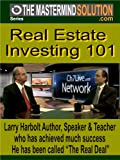 Real Estate Investing 101 with Larry Harbolt 'The Real Deal' Speaker & Author