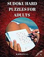Sudoku Hard Puzzles for Adults Volume 2: Total 200 Challenging Sudoku Puzzles To Solve; Big Book Of Sudoku For Advanced Players; Includes Solutions