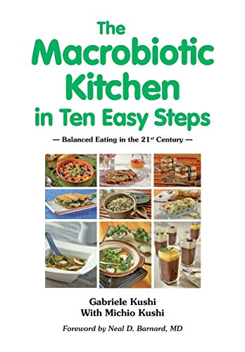 Compare Textbook Prices for The Macrobiotic Kitchen in Ten Easy Steps  ISBN 9783930564408 by Kushi, Gabriele,Kushi, Michio,Barnard, MD Neal D.