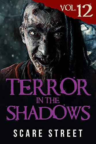 Terror in the Shadows Vol. 12: Horror Short Stories Collection with Scary Ghosts, Paranormal & Supernatural Monsters (English Edition)