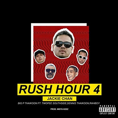 Big P Thaikoon feat. Twopee Southside, Dennis Thaikoon & Rahboy