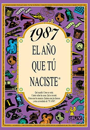 1987 EL AÑO QUE TU NACISTE (El año que tú naciste)